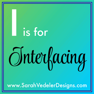 I is for Interfacing
