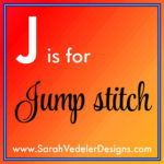 J is for Jump Stitch