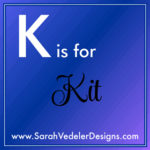 K is for Kit