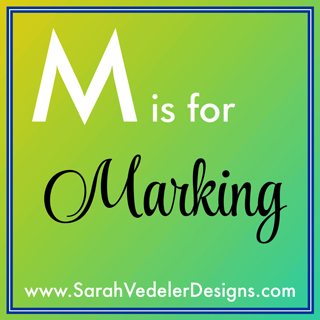 M is for Marking