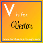 V is for Vector